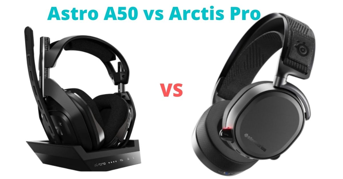 Astro A50 vs Arctis Pro